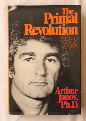 The Primal Revolution by Arthur Janov