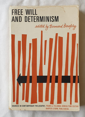 Free Will and Determinism by Bernard Berofsky
