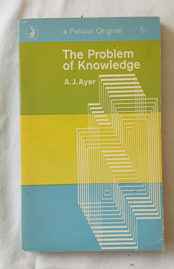 The Problem of Knowledge by A. J. Ayer