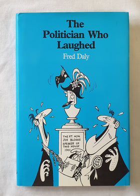 The Politician Who Laughed  by Fred Daly