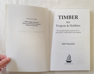 Timber for Projects & Hobbies by John Stacpoole