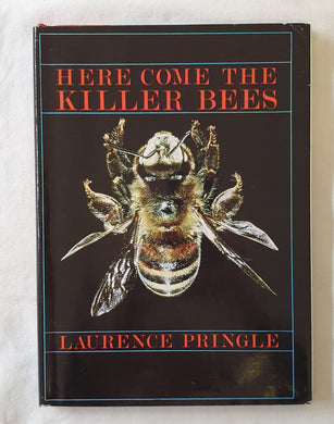 Here Come the Killer Bees by Laurence Pringle