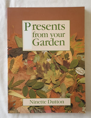 Presents form your Garden by Ninette Dutton