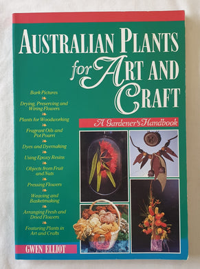 Australian Plants for Art and Craft by Gwen Elliot