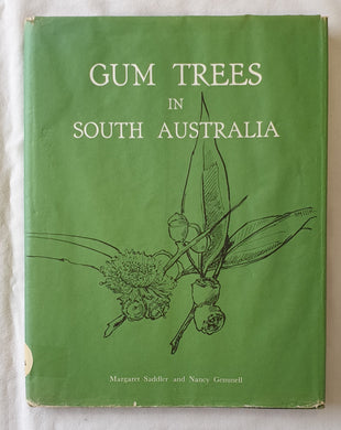 Gum Trees in South Australia  Text by Margaret Saddler  Drawings by Nancy Gemmell