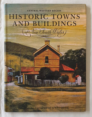 Historic Towns and Buildings  of New South Wales  Central Western Region  by Tony Crago