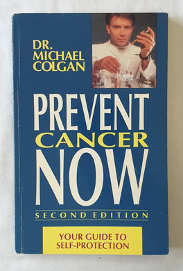 Prevent Cancer Now by Michael Colgan