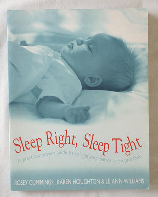 Sleep Right, Sleep Tight by Rosey Cummings, Karen Houghton and Le Ann Williams