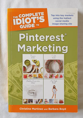 The Complete Idiot's Guide to Pinterest Marketing by Christine Martinez and Barbara Boyd