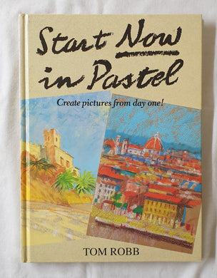 Start Now in Pastel by Tom Robb