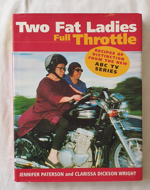 Two Fat Ladies Full Throttle by Jennifer Paterson and Clarissa Dickson Wright