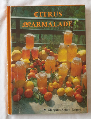 Citrus Marmalade by M. Margaret Arnott-Rogers