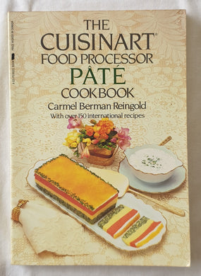 The Cuisinart Food Processor Pate Cookbook by Carmel Berman Reingold