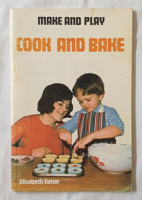 Cook and Bake Make and Play by Elizabeth Eaton
