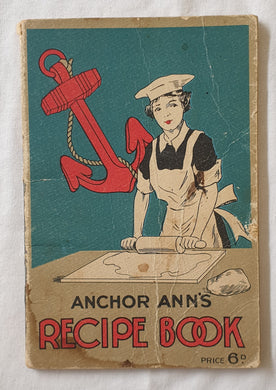 Anchor Ann's Recipe Book  Compiled for G. Wood, Son & Co.  Anchor Brand Groceries and Wood Son's Tea