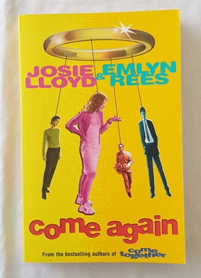 Come Again  by Josie Lloyd and Emlyn Rees