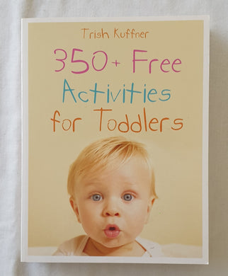 350+ Free Activities for Toddlers by Trish Kuffner