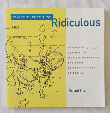 Patently Ridiculous by Richard Ross