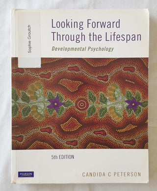 Looking Forward Through the Lifespan  Developmental Psychology  by Candida C Peterson