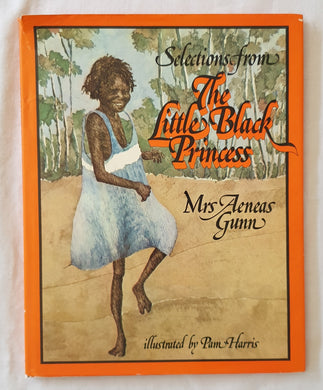 Selections form The Little Black Princess  by Mrs Aeneas Gunn  Illustrated by Pam Harris