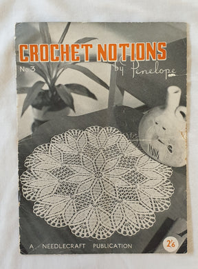 Crochet Notions No 3  A Needlecraft Publication  By Penelope