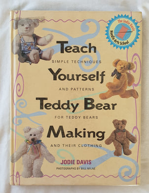 Teach Yourself Teddy Bear Making by Jodie Davis