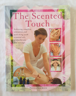 The Scented Touch by Nitya Lacroix