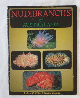 Nudibranchs of Australasia by Richard C. Willan and Neville Coleman