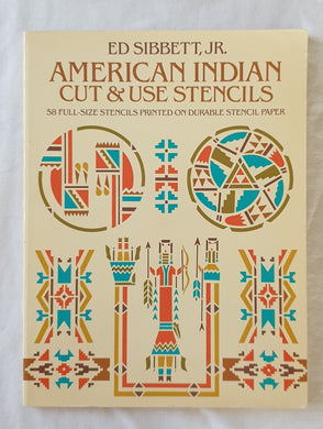 American Indian Cut & Use Stencils by Ed Sibbett, Jr.