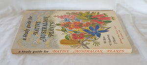 A Study Guide for Native Australian Plants by W. Ross, V. Anderson and J. Turner