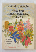 Load image into Gallery viewer, A Study Guide for Native Australian Plants by W. Ross, V. Anderson and J. Turner