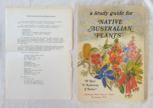 A Study Guide for Native Australian Plants  by W. Ross, V. Anderson and J. Turner  McDonald Park Primary School, Mt Gambier, S.A.