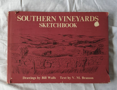 Southern Vineyards Sketchbook  Drawings by Bill Walls  Text by V. M. Branson