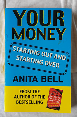 Your Money Starting Out and Starting Over by Anita Bell