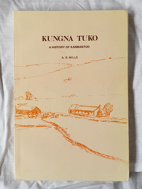 Kungna Tuko A History of Kanmantoo by A. R. Mills
