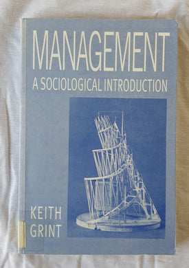 Management A Sociological Introduction by Keith Grint