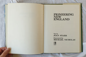 Pioneering New England by Joan Starr and Michael Nicholas