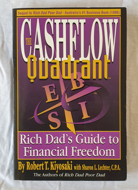 The Cashflow Quadrant  Rich Dad's Guide to Financial Freedom  Rich Dad Poor Dad Part II  by Robert T. Kiyosaki