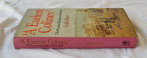 'A Excellent Coliney'  The Practical Idealists of 1836-1846  by Colin Kerr