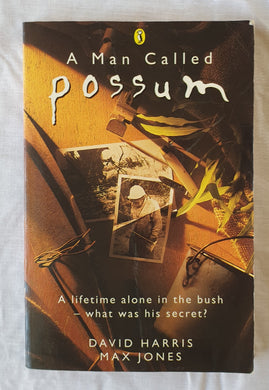 A Man Called Possum  by David Harris and Max Jones