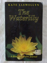 Load image into Gallery viewer, The Waterlily by Kate Llewellyn