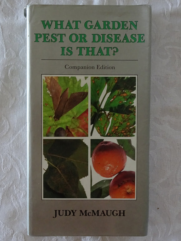 What Garden Pest or Disease is That? by Judy McMaugh