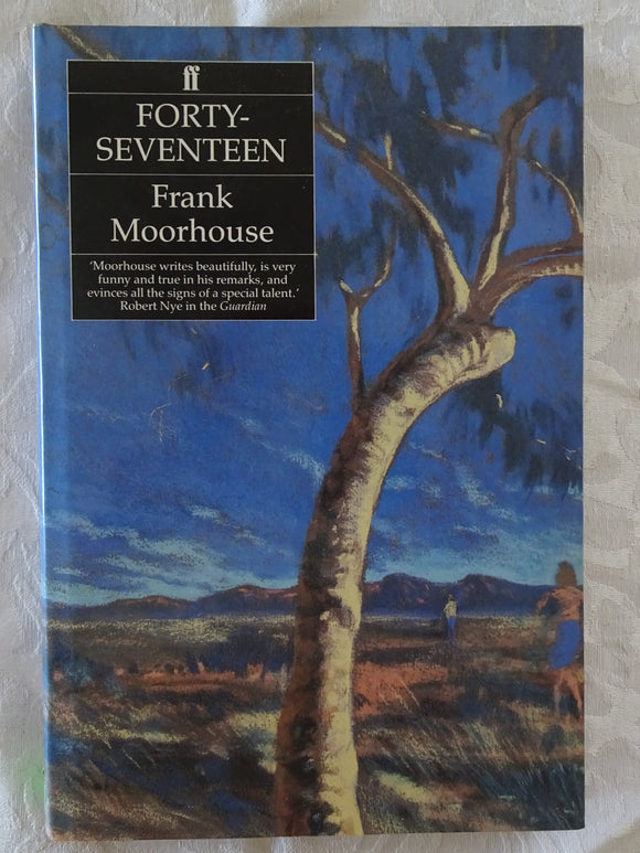 Forty-Seventeen by Frank Moorhouse