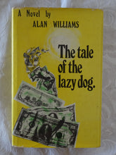 Load image into Gallery viewer, The Tale Of The Lazy Dog by Alan Williams