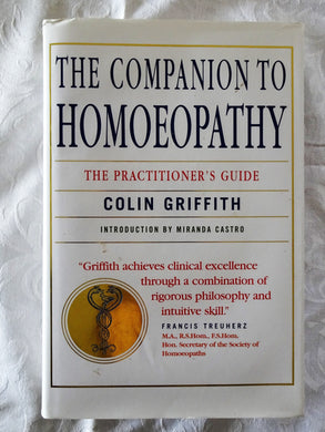 The Companion to Homoeopathy  The Practitioner's Guide  by Colin Griffith
