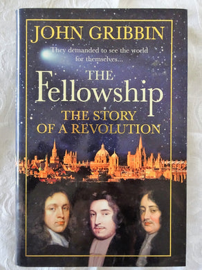 The Fellowship  The Story of a Revolution  by John Gribbin