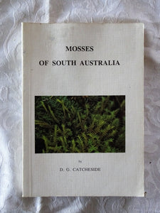 Mosses of South Australia by D. G. Catcheside