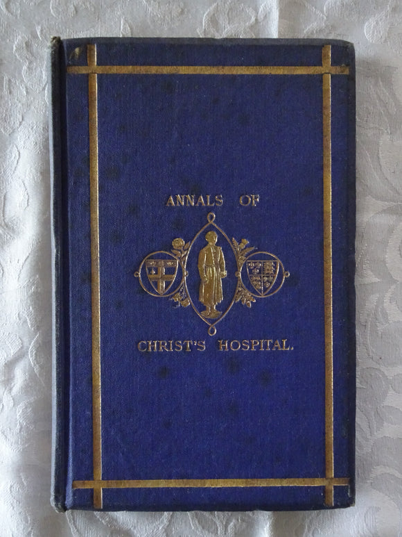 Annals of Christ's Hospital by A Blue