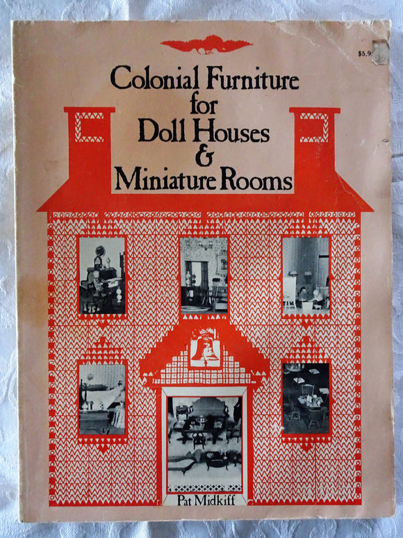 Colonial Furniture for Doll Houses & Miniature Rooms by Pat Midkiff