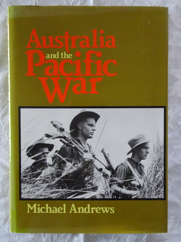 Australia and the Pacific War by Michael Andrews